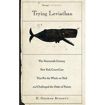 Versuchen Leviathan: Das 19. Jahrhundert New York Gerichtsverfahren, das den Wal vor Gericht gestellt und die Reihenfolge in Frage gestellt...