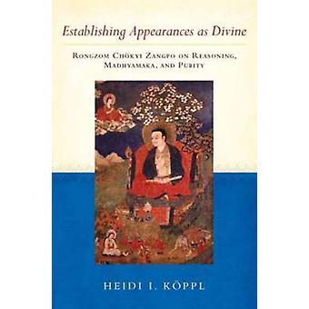 Establishing Appearances as Divine - Rongzom Chokyi Zangpo on Reasonin