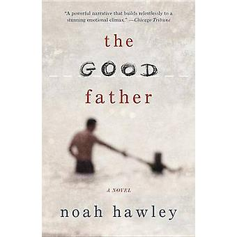 The Good Father by Noah Hawley - 9780307947918 Book