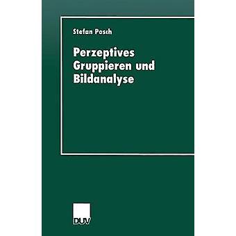 Perzeptives Gruppieren und Bildanalyse door Posch & Stefan