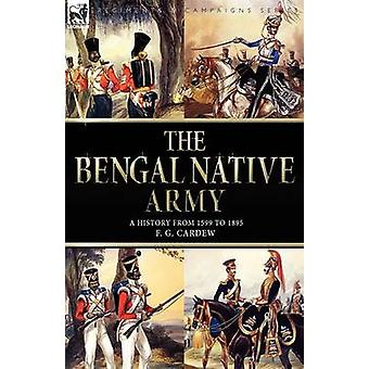The Bengal Native Army by Cardew & F. G.