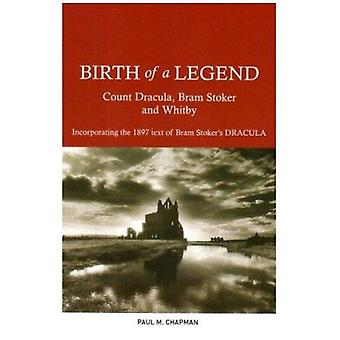 Birth of a Legend - Count Dracula - Bram Stoker and Whitby Incorporati