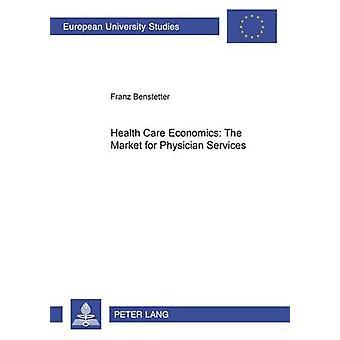 Gezondheidszorg Economie De Markt voor Artsendiensten door Franz Benstetter