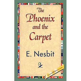 The Phoenix and the Carpet by Nesbit & Edith