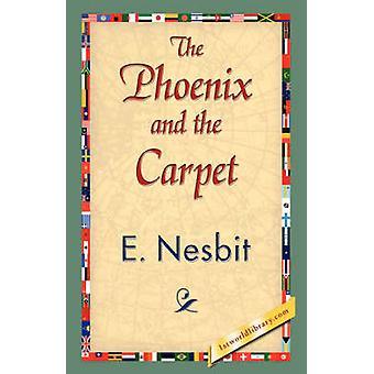 La Phoenix y la alfombra por Nesbit y Edith