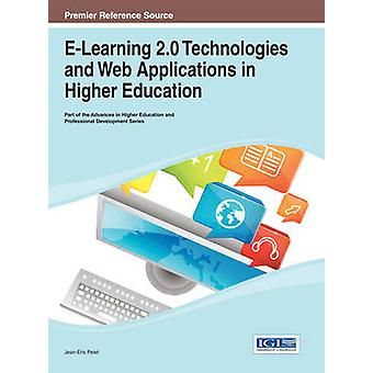 ELearning 2.0 Technologies and Web Applications in Higher Education by Pelet