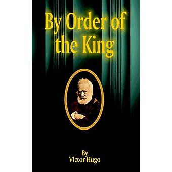 By Order of the King by Hugo & Victor