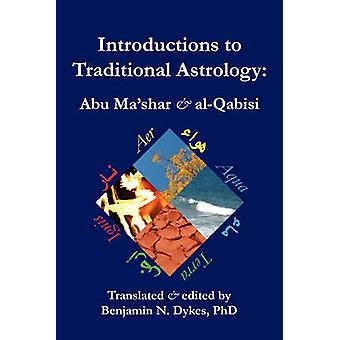 Introductions to Traditional Astrology by Dykes & Benjamin N