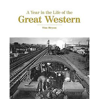 A Year in the Life of the Great Western by Tim Bryan - 9780711038028