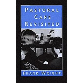 Pastoral Care Revisited by Wright & Frank