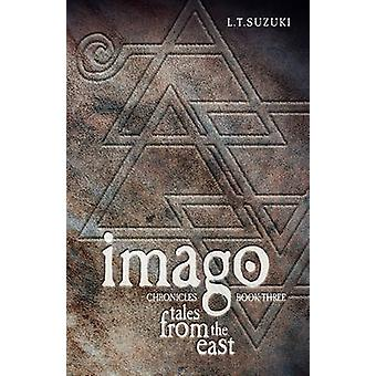 Imago Chronicles Book Three Tales from the East by Suzuki & Lorna T.