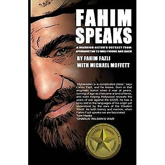 Fahim Speaks A WarriorActors Odyssey from Afghanistan to Hollywood and Back by Fazli & Fahim