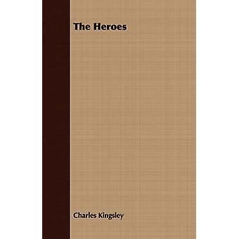 The Heroes by Kingsley & Charles