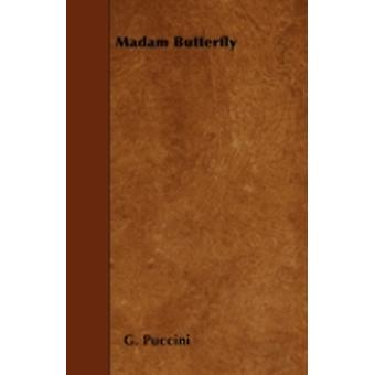 Madam Butterfly by Puccini &  G.