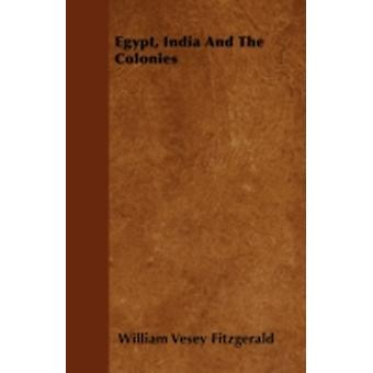 Egypt India And The Colonies by Fitzgerald & William Vesey
