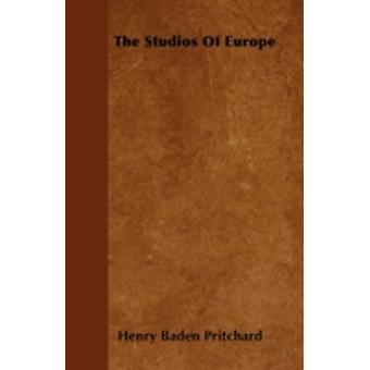 The Studios Of Europe by Pritchard & Henry Baden