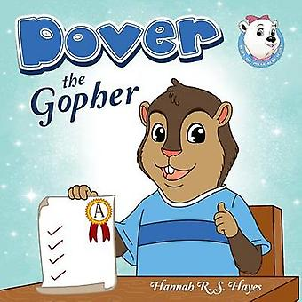 Dover the Gopher by Hayes & Hannah R. S.