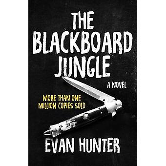 The Blackboard Jungle A Novel by Hunter & Evan