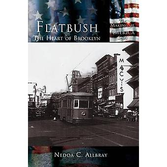 Flatbush The Heart of Brooklyn by Allbray & Nedda C.