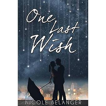 One Last Wish by Belanger & Nicole