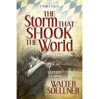 Storm That Shook the World by Soellner & Walter