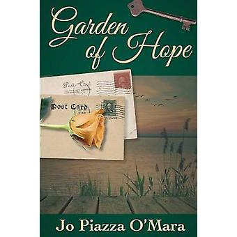 Garden of Hope by Jo Piazza OMara