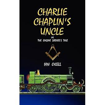 Charlie Chaplins Uncle by Okell & Ian