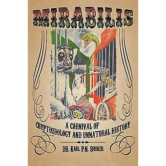 MIRABILIS A Carnival of Cryptozoology and Unnatural History by Shuker & Karl P.N.