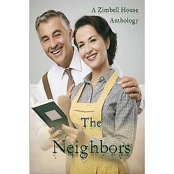 The Neighbors A Zimbell House Anthology by Publishing & Zimbell House
