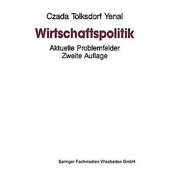 Wirtschaftspolitik Aktuelle Problemfelder by Czada & Peter