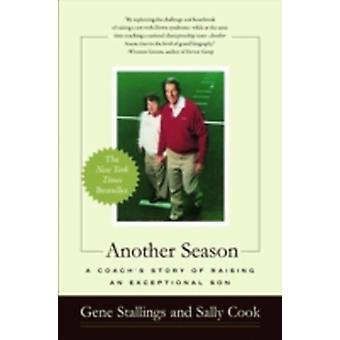 Another Season A Coachs Story of Raising an Exceptional Son by Stallings & Gene