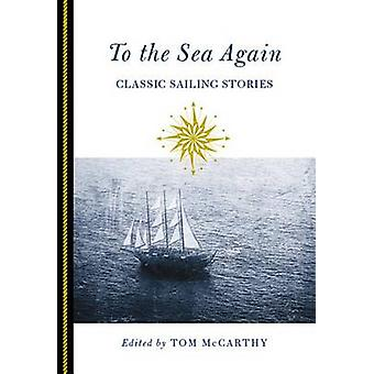To the Sea Again Classic Sailing Stories First Edition by McCarthy & Tom