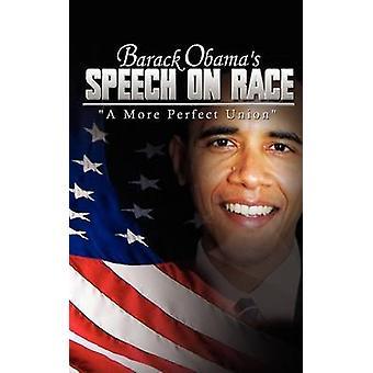 Barack Obamas Speech on Race  A More Perfect Union by Obama & Barack