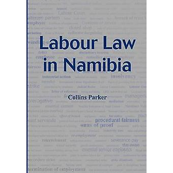 Labour Law in Namibia by Parker & Collins