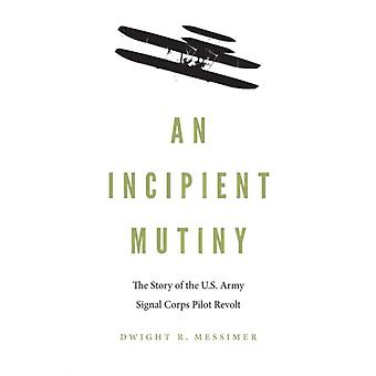Incipient Mutiny by Dwight R Messimer