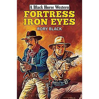 Fortress Iron Eyes by Rory Black - 9780719828331 Book