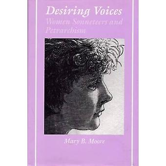 Desiring Voices - Women Sonneteers and Petrarchism - 9780809323074 Livre