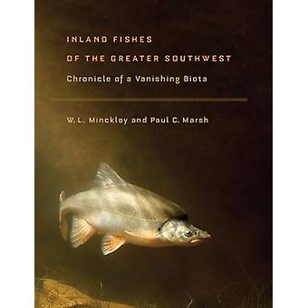 Inland Fishes of the Greater Southwest - Chronicle of a Vanishing Biot