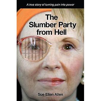 The Slumber Party from Hell by Sue Ellen Allen - 9780982958926 Book