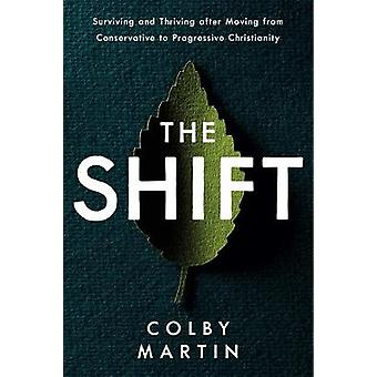 The Shift - Surviving and Thriving after Moving from Conservative to P