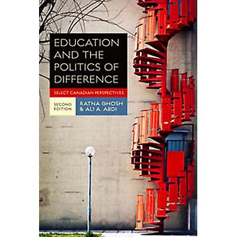 Education and the Politics of Difference - Select Canadian Perspective