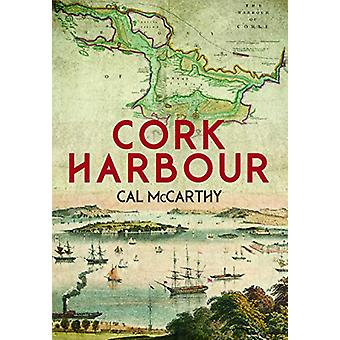 Cork Harbour by Cal McCarthy - 9781785373015 Book