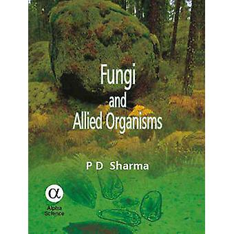 Fungi and Allied Organisms by P. D. Sharma - 9781842652770 Book