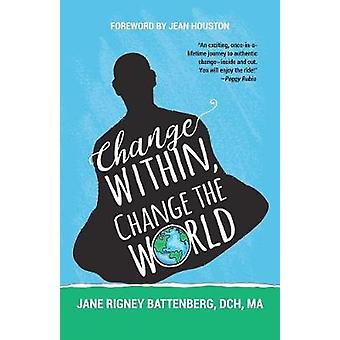 Change Within - Change the World by Jane Rigney Battenberg Dch Ma - 9