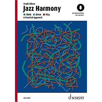 Jazz Harmony  Think  Listen  Play  A Practical Approach by Frank Sikora