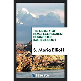 Household Bacteriology by S Maria Elliott - 9780649607488 Book