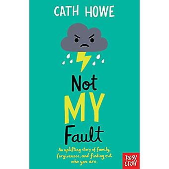 Not My Fault by Cath Howe - 9781788002868 Book