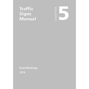 Traffic signs manual - Chapter 5 - Road markings by Great Britain - Depa