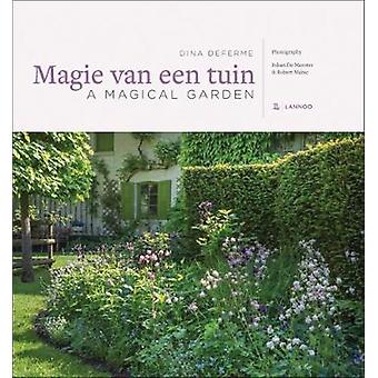 Magical Garden An Inspiring Walk Through Paradise by Dina Deferme & Photographs by Johan Meester & Photographs by Robert Mabic