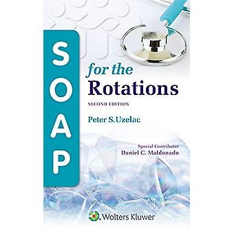 SOAP for the Rotations by Peter S. Uzelac - 9781975107659 Book